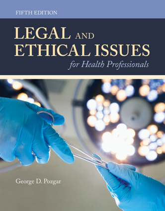 Legal and Ethical Issues for Health Professionals, Fifth Edition
